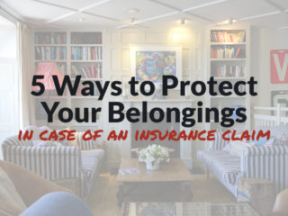 How to Protect Your Belongings in Case of an Insurance Claim