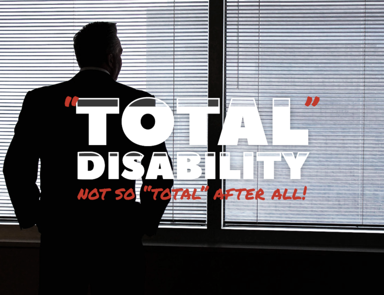 Total Disability: Not So Total After All
